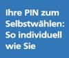 PIN-Selbstwahl, Wunsch-PIN